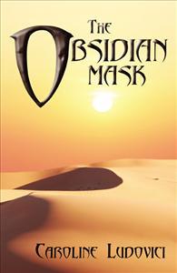The Obsidian Mask by Caroline Ludovici resized 600